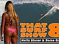 That Surf Show 8 feat Kelly Slater Daize  | BahVideo.com