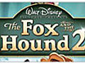 The Fox and the Hound 2 Very Best Friends | BahVideo.com