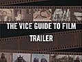 The Vice Guide To Film Trailer | BahVideo.com