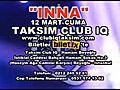 12 03 INNA Club IQ Taksim | BahVideo.com