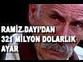 Ramiz Dayi amp 039 dan 321 Milyon Dolarlik Ayar | BahVideo.com