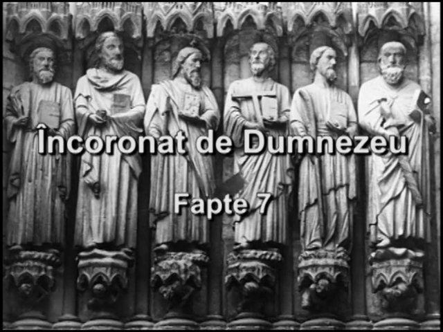 Fapte 7 - ncoronat de Dumnezeu | BahVideo.com