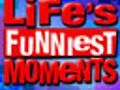 Life s Funniest Moments | BahVideo.com