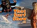 That Surf Show 3 Backdoor Session amp John    BahVideo.com